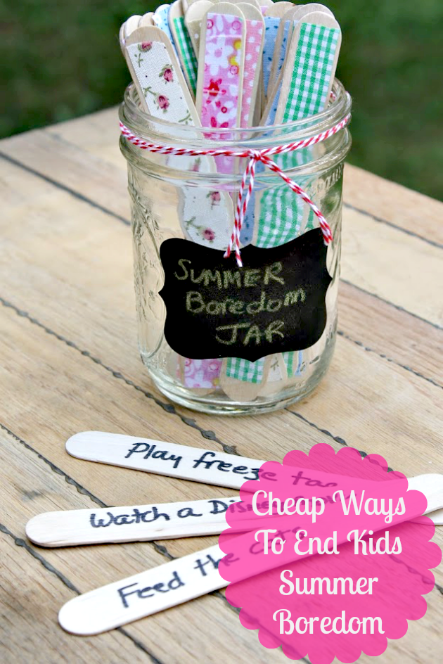 Cheap Ways To End Kids Summer Boredom