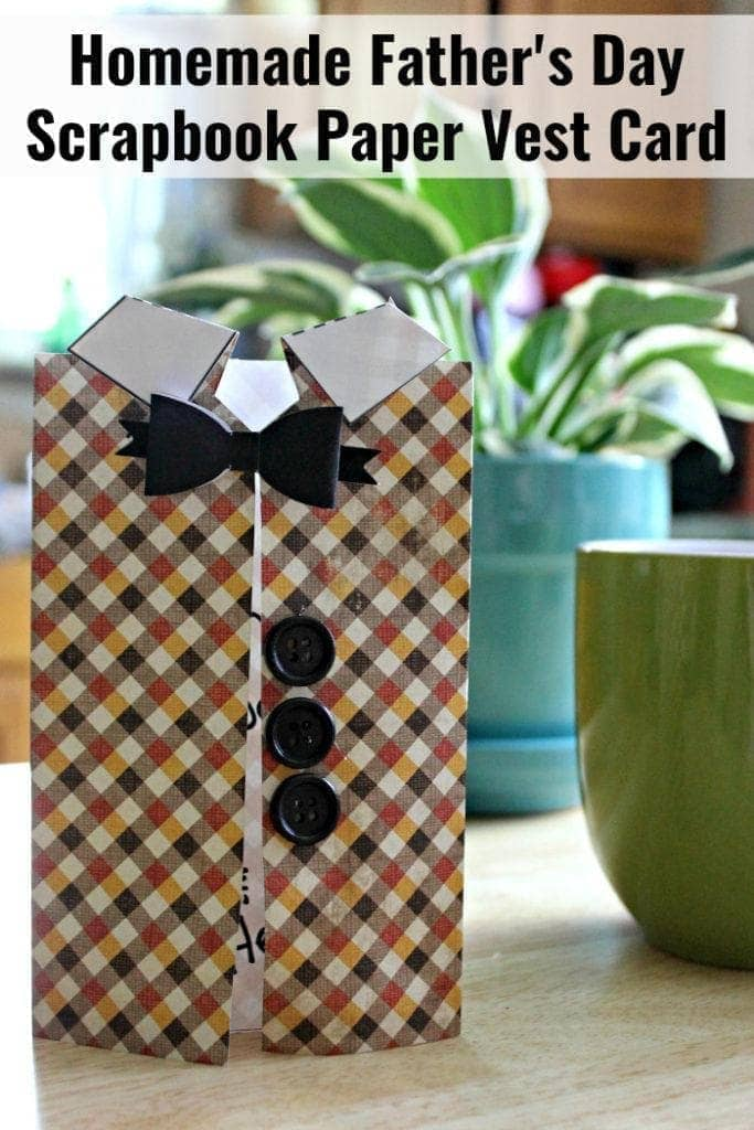 Father's Day will be here before you know it! You could buy him a generic store bought card OR you could make this cute Father's Day Scrapbook Paper Vest Card