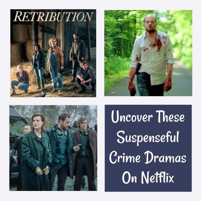 Uncover These Suspenseful Crime Dramas On Netflix