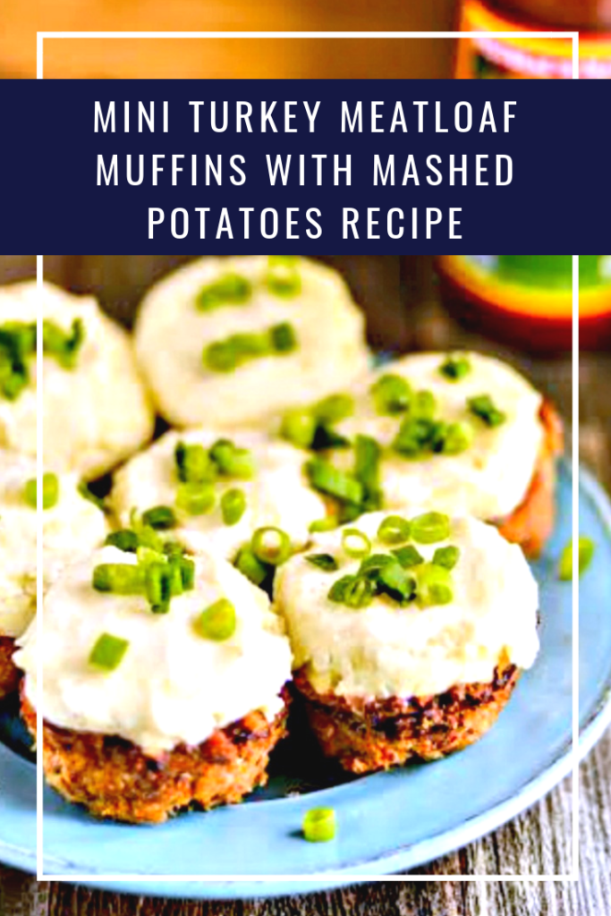 Are the kids bored with dinner? Get them excited about eating again with this Mini Turkey Meatloaf Muffins With Mashed Potatoes Recipe