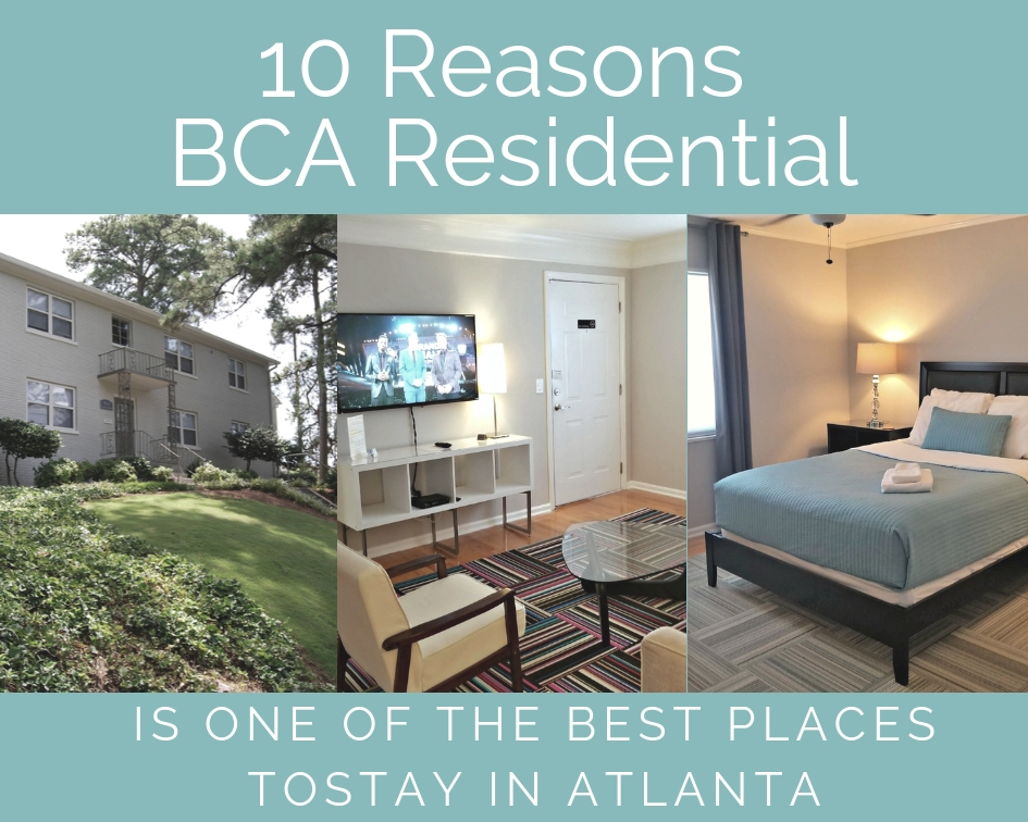 10 Reasons BCA Residential Is One Of The Best Places To Stay In Atlanta!